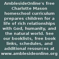 AmblesideOnline's free Charlotte Mason homeschool curriculum prepares children for a life of rich relationships with God, humanity, and the natural world. Our website has booklists, free book links, schedules, and additional resources. http://www.amblesideonline.org/
